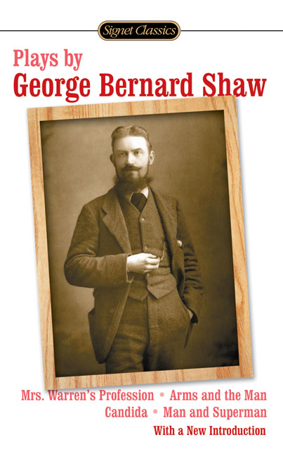 Plays by George Bernard Shaw By Bentley, Erick (INT)